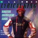 艺人名: T - T La Rock / Lyrical King 輸入盤 【CD】