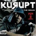 艺人名: K - Kurupt コラプト / Against Tha Grain 【CD】
