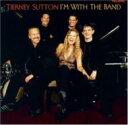 藝人名: T - 【送料無料】 Tierney Sutton ティアニーサットン / I'm With The Band 輸入盤 【CD】