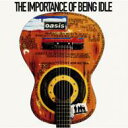 藝人名: O - Oasis オアシス / Importance Of Being Idle 【CD Maxi】