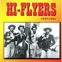 Artist Name: H - Hi Flyers / Hi Flyers 1937-1941 輸入盤 【CD】