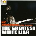 Nic Armstrong / Greatest White Liar 輸入盤 【CD】