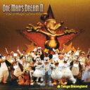 Disney / 東京ディズニーランド ワンマンズ・ドリームII-ザ・マジック・リブズ・オン 【CD】