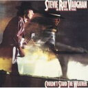 Stevie Ray Vaughan スティービーレイボーン / Couldn't Stand The Weather テキサス ハリケーン 【CD】