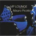 艺人名: M - 【送料無料】 Mauro Picotto / Vip Lounge 輸入盤 【CD】