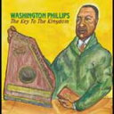 Artist Name: W - Washington Phillips / Key To The Kingdom 輸入盤 【CD】