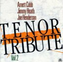 藝人名: A - Arnett Cobb / Jimmy Heath / Joe Henderson / Vol.2: Tenor Tribute 輸入盤 【CD】