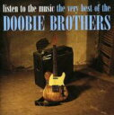 Doobie Brothers ドゥービーブラザーズ / Listen To The Music / Very Best(18tr.) 輸入盤 【CD】