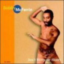 Artist Name: B - Bobby Mcferrin ボビーマクファーレン / Dont Worry Be Happy 輸入盤 【CD】