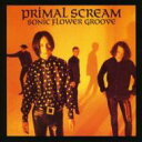 Artist Name: P - Primal Scream プライマルスクリーム / Sonic Flower Groove 輸入盤 【CD】