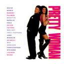 プリティ ウーマン / Pretty Woman - Soundtrack 輸入盤 【CD】