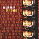 Artist Name: D - 【送料無料】 David Weiss / Mirror 輸入盤 【CD】