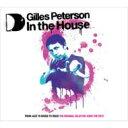 【送料無料】Gilles Peterson ジャイルス・ピーターソン / In The House 輸入盤 【CD】