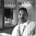 Willis Jackson / After Hours 輸入盤 【CD】