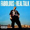 艺人名: F - Fabolous ファボラス / Real Talk 輸入盤 【CD】