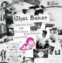 Chet Baker チェットベイカー / Chet Baker Sings & Plays 輸入盤 【CD】