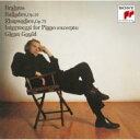 作曲家名: Ha行 - Brahms ブラームス / 4 Ballades, 2 Rhapsodies, From Intermezz: Gould 【CD】