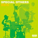 SPECIAL OTHERS スペシャルアザーズ / BEN 【CD】