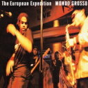 Artist Name: Ma Line - 【送料無料】 Mondo Grosso モンドグロッソ / The European Expedition 【CD】