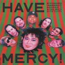 忌野清志郎 / Have Mercy: With Booker T & The Mgs 【CD】