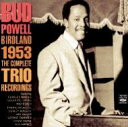 Artist Name: B - 【送料無料】 Bud Powell バドパウエル / Birdland 1953 The Complete Trio Recordings (2CD) 輸入盤 【CD】