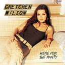 Artist Name: G - Gretchen Wilson / Here For The Party 輸入盤 【CD】