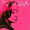 Artist Name: R - Regina Belle レジーナベル / Lazy Afternoon 輸入盤 【CD】