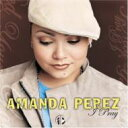 艺人名: A - Amanda Perez / I Pray 輸入盤 【CD】