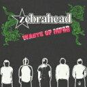Artist Name: Z - ZEBRAHEAD ゼブラヘッド / Waste Of Mfzb 【CD】