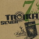 Artist Name: Ta Line - Troika (Jp) / SEVEN 【CD】