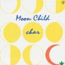 Char (竹中尚人) チャー / Moon Child 【CD】