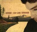 藝人名: H - Hayden / Elk-lake Serenade 輸入盤 【CD】