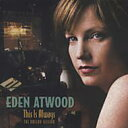 Eden Atwood エデンアトウッド / This Is Always - The Ballad Session 輸入盤 【CD】