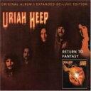 艺人名: U - Uriah Heep ユーライアヒープ / Return To Fantasy 輸入盤 【CD】