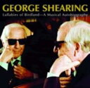 George Shearing ジョージシアリング / Lullabies Of Birdland - A Musical Autobiography 輸入盤 【CD】