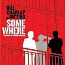 Artist Name: B - Bill Charlap ビルチャーラップ / Somewhere: Songs Of Leonard Bernstein 輸入盤 【CD】
