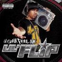 Lil'flip リルフリップ / U Gotta Feel Me 輸入盤 【CD】
