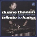 Artist Name: D - Duane Thamm / Tribute To Hamp 輸入盤 【CD】