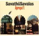 Artist Name: S - 【送料無料】 Savath + Savalas / Apropa't 輸入盤 【CD】