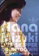 【送料無料】 水樹奈々 ミズキナナ / NANA MIZUKI LIVE SKIPPER COUNTDOWN THE DVD and more 【DVD】