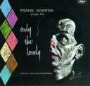 艺人名: F - Frank Sinatra フランクシナトラ / Only The Lonely 輸入盤 【CD】