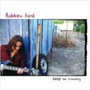 Artist Name: R - Robben Ford ロベンフォード / Keep On Running 輸入盤 【CD】