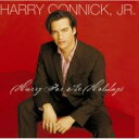 Artist Name: H - Harry Connick Jr ハリーコニックジュニア / Harry For The Holidays 【CD】