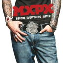 艺人名: M - MxPx / Before Everything And After 輸入盤 【CD】