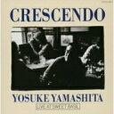 艺人名: Y - 山下洋輔 ヤマシタヨウスケ / Crescendo 【CD】