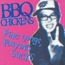 BBQ CHICKENS / Fine Songs, Playing Sucks 【CD】