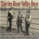 Artist Name: C - Charles River Valley Boys / Bluegrass And Old Timely Music 輸入盤 【CD】