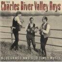 艺人名: C - Charles River Valley Boys / Bluegrass And Old Timely Music 輸入盤 【CD】