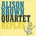 【送料無料】 Alison Brown / Replay 輸入盤 【CD】