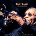 Artist Name: B - 【送料無料】 Benny Bailey / I Remember Love 輸入盤 【CD】